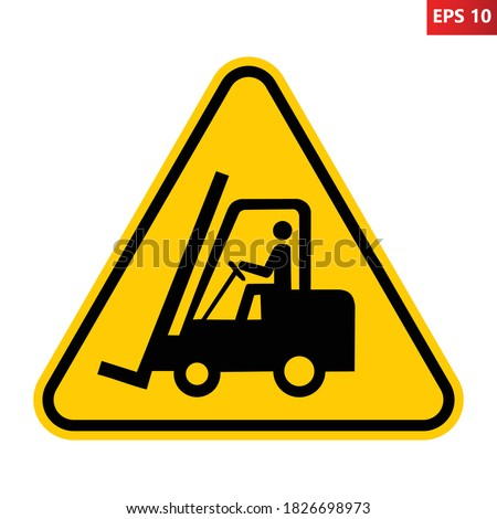 Forklift trucks and other industrial vehicles sign. Vector illustration of yellow triangle warning sign with lift truck icon inside. Caution fork truck isolated on background. Symbol used in warehouse