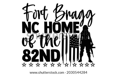 Fort bragg nc home of the 82nd- Veteran t-shirt design, Hand drawn lettering phrase isolated on white background, Calligraphy graphic design typography and Hand written, EPS 10 vector, svg Stock fotó ©