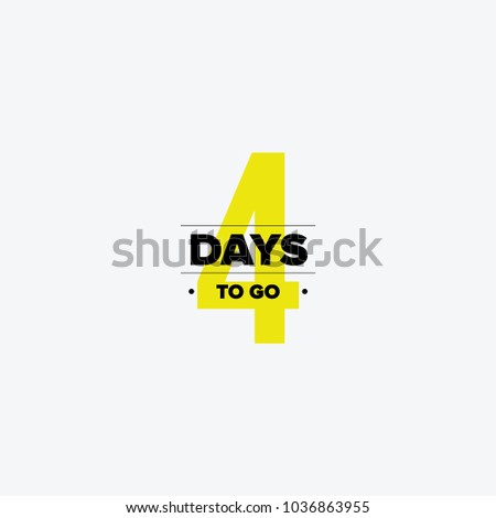Four days to go. No of days left to go badges. Vector typographic design of 4