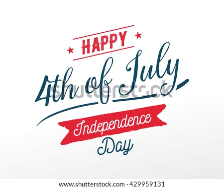 Fourth of July, United Stated independence day greeting. July 4th typographic design. Usable for greeting cards, banners, print.