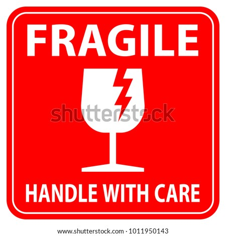 fragile, handle with care, red label or sticker
