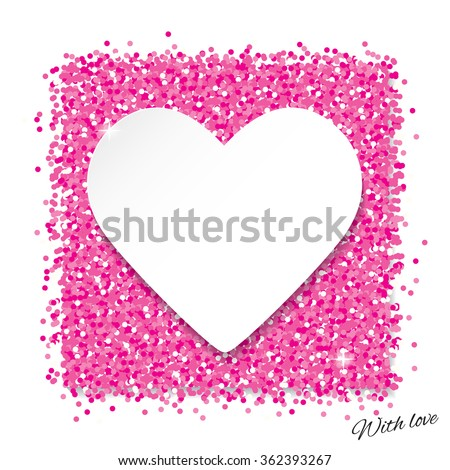 Frame in heart shape on pink glitter confetti background. Valentine's day card with place for text or photo.