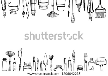 Frame with hand drawn sketch vector artist materials on top and on bottom. Black and white illustration with painting and drawing tools. Brushes, tubes, pens and pencils isolated on white background
