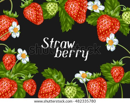 Frame with red strawberries. Decorative berries and leaves.