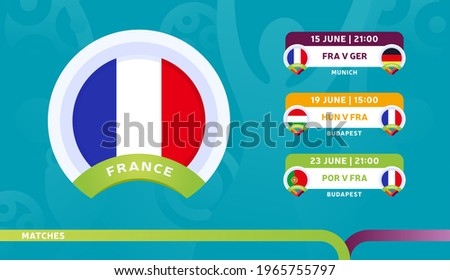 france national team Schedule matches in the final stage at the 2020 Football Championship. Vector illustration of football euro 2020 matches.