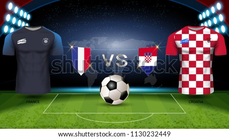 France VS Croatia, Final Match of Football Cup 2018 World Championship Competition Schedule, National Team Soccer Jersey Uniforms with Flag and Sport Field Illuminated by Spotlights (EPS10 Vector)