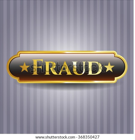 Fraud gold emblem or badge