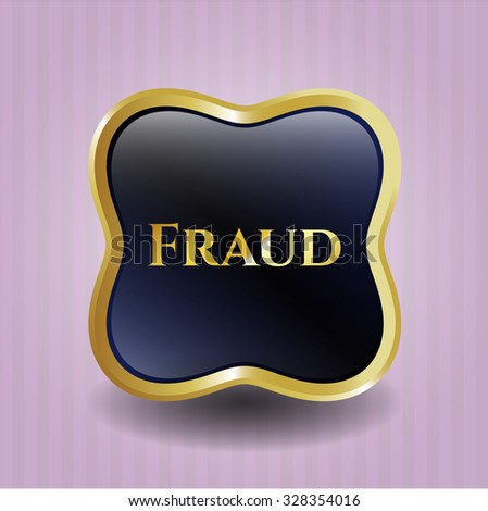 Fraud gold shiny badge