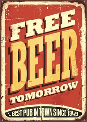 Free beer tomorrow vintage tin sign on old worn red background. Pub or tavern decoration. Vector illustration.