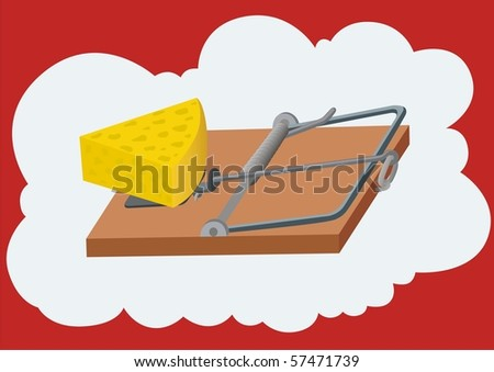 Free cheese comes only in a mousetrap. Illustration of credulity and subsequent punishment for their trust in those that it offers free.