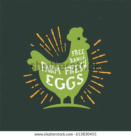 Free Range Farm Fresh Eggs. Vintage Rustic Chicken Silhouette. Retro Rough Textured Hen Badge with Rural Look and Sunburst Vector Illustration. Original Print, Wall Art, Logo, Sign.