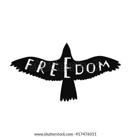 Freedom. Inspirational quote in shape flying bird. Hand written typography poster. Calligraphic text with eagle silhouette isolated on white.