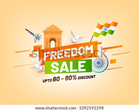 Freedom sale, banner, poster or flyer design with India Gate, Indian flag waving, dove flying and Ashoka Chakra. Upto 60-80% discount offers.