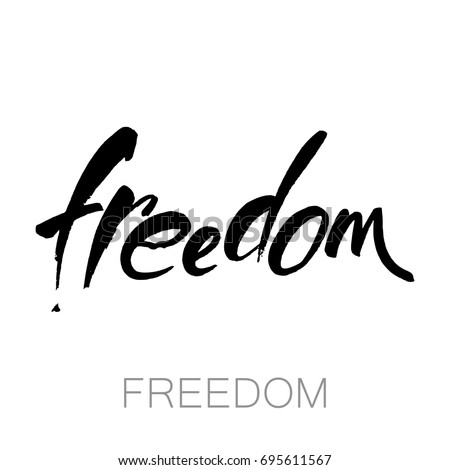 Freedom. Typographic design. Ink illustration. Modern brush calligraphy. Vector.