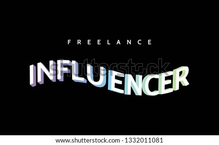 freelance, influencer slogan for T-shirt printing design and various jobs, typography,  vector.