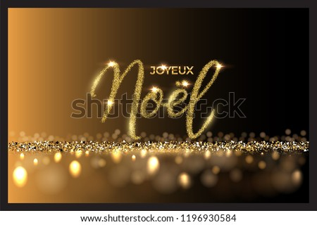 French Christmas luxury design template. Vector Joyeux Noel text made of golden glitter isolated on shiny luxury background