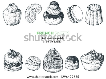 French desserts set with rum baba, palmier, chocolate religieuse, macaron, canele, mont blanc, profiterole creme brulee French cuisine. Food menu design template. Hand drawn sketch vector illustration