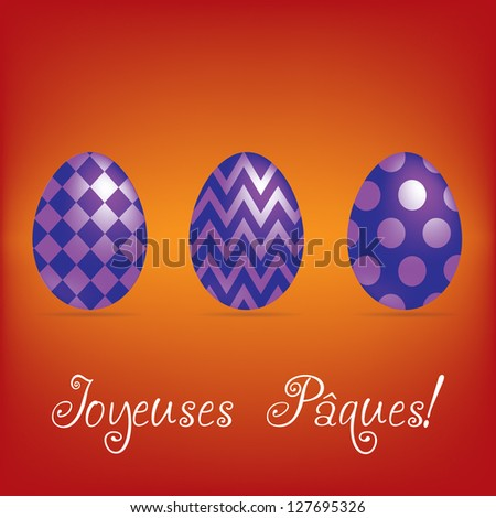 "French ""Happy Easter"" bright egg card in vector format."