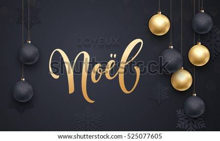 French Merry Christmas Joyeux Noel. Premium luxury background for holiday greeting card. Golden decoration ornament with Christmas ball on vip black snowflake pattern. Gold calligraphy lettering