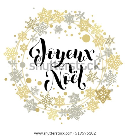 French text for Christmas. Joyeux Noel vector greeting card with ornaments and decorations of golden stars, snowflakes, wreath Merry Christmas calligraphic lettering text for holiday design