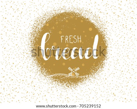 Fresh bread hand lettering logo, grainy golden texture, mill simple illustration. Bakery shop design for cafe menu, flyer, label, banner, poster, sticker, packaging templates. Isolated vector.