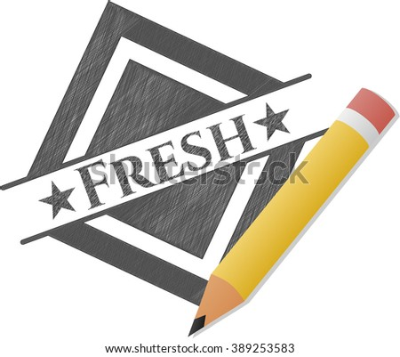 Fresh drawn with pencil strokes