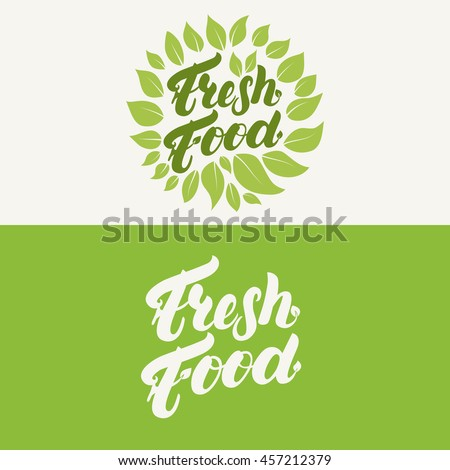 Fresh food lettering logo template, label or badge with green leaves for groceries, agriculture stores, packaging and advertising. Vector logotype design.