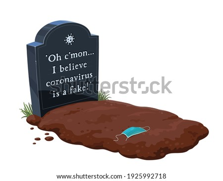 Fresh grave with a black tombstone. 'I believe coronavirus is a fake'. Sad ironic inscription on a headstone. Last words of a victim of misleading rumors about COVID. Torn surgical mask on the dirt. Photo stock ©