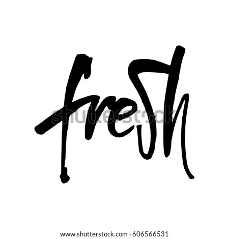Fresh. Modern brush calligraphy. Isolated on white background. Design for logo, stamp, badge, label.