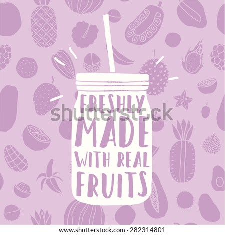 Freshly made with real fruits. Hand drawn jar with fruit pattern