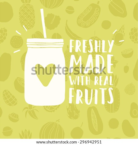 Freshly made with real fruits mason jar.