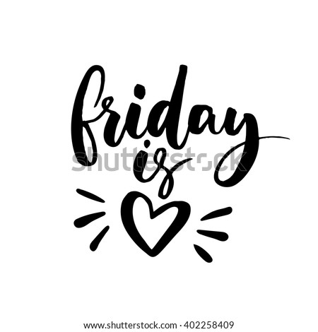 friday is love funny saying
