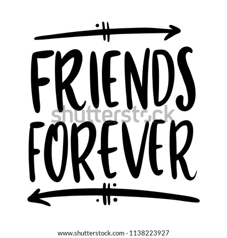 Friends forever. Hand drawn vector trend calligraphy. Vector illustration on white background. Design for holiday greeting cards, logo, sticker, banner, poster, print.