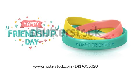 Friendship Day greeting card, happy holiday of amity. Three rubber bracelets for best friends: yellow, pink and turquoise. Silicone wristbands and inscription of congratulations on white background