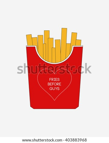 fries before guys  fast food