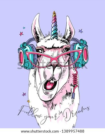 Fun Llama in a pink glasses, with a rainbow unicorn horn and in a headphones. Follow your dreams - lettering quote. Humor card, t-shirt composition, hand drawn style print. Vector illustration.