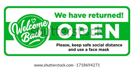 Fun sign on the front door - welcome back! We are open after quarantine due to COVID-19 (coronavirus). Keep social distance. Vector