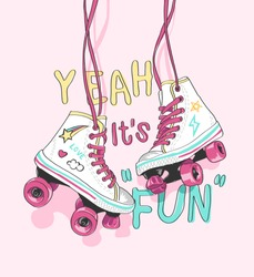 fun slogan with hanging colorful roller skate illustration