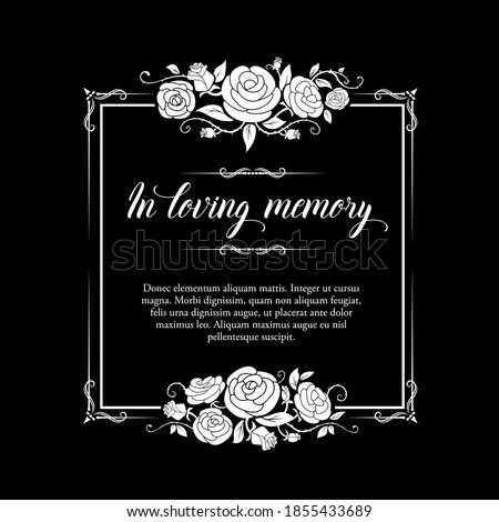 Funeral frame with roses ornament and condolence typography. Funereal vector square frame with in loving memory condolence obituary. Mourning obituary black card with rose flowers, leaves and buds