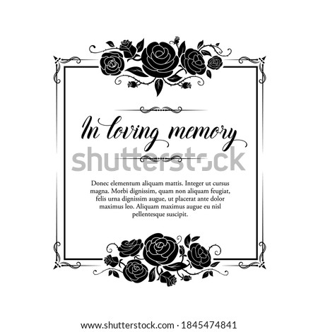 Funeral vector card, retro frame with rose flowers and flourishes, Funereal mourning square border with floral decoration, in loving memory typography. Vintage black rose blossoms on white background Foto stock ©