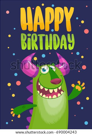 Funny cartoon green monster happy birthday card. Vector illustration. Design poster for party