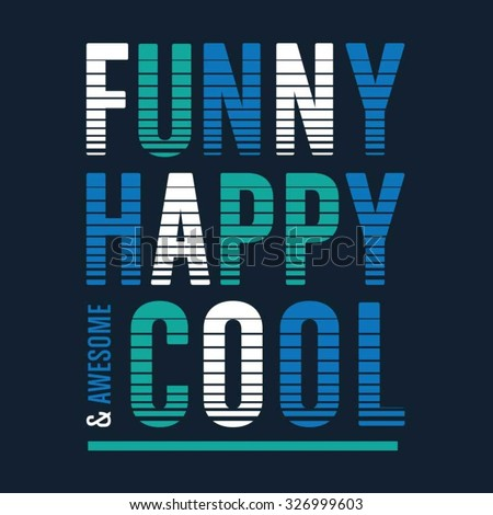 funny happy cool typography  t