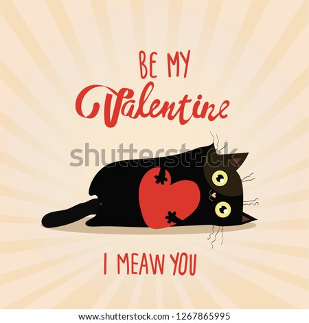 Funny love card with a cute cat. Happy Valentine's Day. 14 february Vector illustration. Be my Valentine.