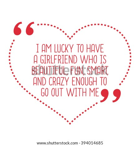 funny love quote i am lucky to