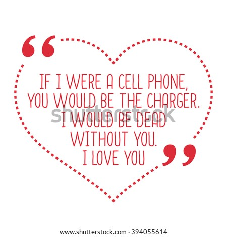 funny love quote if i were a