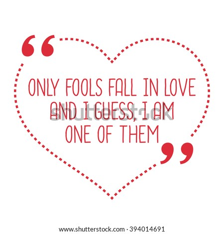 funny love quote only fools