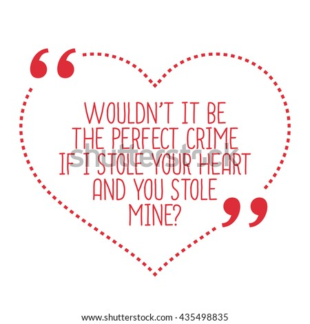 funny love quote wouldn't it