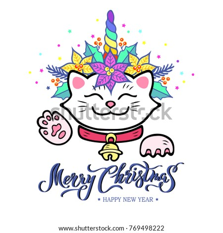 Funny Merry Christmas & New Year card with hand drawn lettering, Maneki Neko cat with Unicorn horn, poinsettia plant wreath. Vector illustration isolated on background. Postcard, invitation motive. #769498222