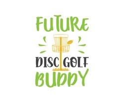 Future Disc Golf Buddy, Disc Golf Printable vector