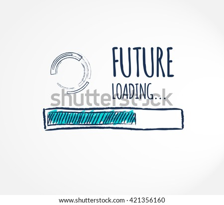 Future loading concept. Progress bar loading future. Vector illustration suitable for career, self improvement, motivation,  personal growth or business improvement. Hand drawn concept.